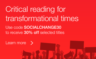 Critial reading for transormational times. Use code SOCIALCHANGE30 to recieve 30% off selected titles